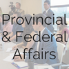 Provincial and Federal Affairs